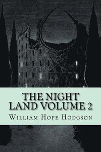 bokomslag The Night Land Volume 2