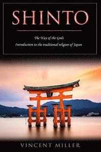 bokomslag Shinto - The Way of Gods: Introduction to the Traditional Religion of Japan