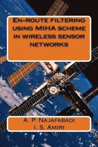 bokomslag En-route filtering using MIHA scheme in wireless sensor networks