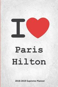 bokomslag I Paris Hilton 2018-2019 Supreme Planner: Paris Hilton On-the-Go Academic Weekly and Monthly Organize Schedule Calendar Planner for 18 Months (July 20