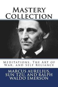 bokomslag Mastery Collection: Meditations, The Art of War, and Self Reliance