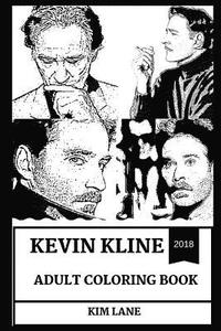 bokomslag Kevin Kline Adult Coloring Book: Multiple Academy Award and Tony Award Winner, Legendary Theater Actor and Sex Symbol Inspired Adult Coloring Book