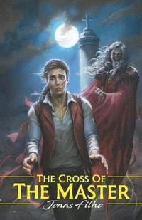 bokomslag The Cross Of The Master