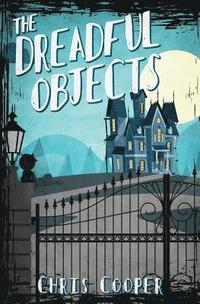 bokomslag The Dreadful Objects