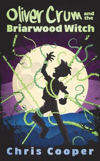 bokomslag Oliver Crum and the Briarwood Witch