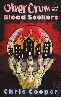 bokomslag Oliver Crum and the Blood Seekers