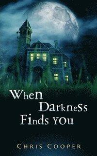 bokomslag When Darkness Finds You