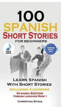 bokomslag 100 Spanish Short Stories for Beginners