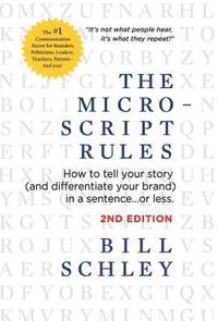 bokomslag The Micro-Script Rules: How to tell your story (and differentiate your brand) in a sentence...or less.
