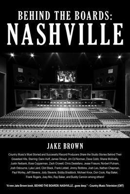 bokomslag Behind the Boards: Nashville: The Studio Stories Behind Country Music's Greatest Hits!