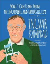 bokomslag What I Can Learn from the Incredible and Fantastic Life of Ingvar Kamprad