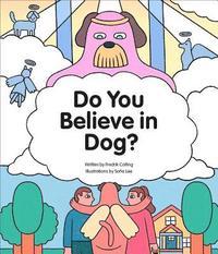 bokomslag Do You Believe in Dog?