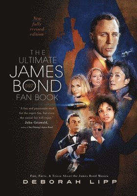 bokomslag The Ultimate James Bond Fan Book: Fun, Facts, & Trivia About the James Bond Movies