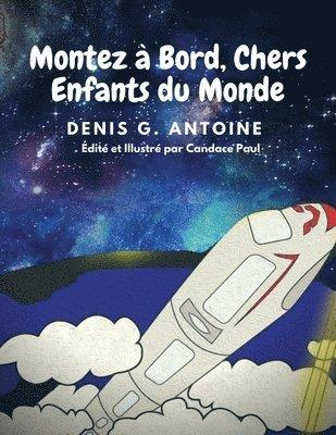 bokomslag Montez a Bord, Chers Enfants du Monde