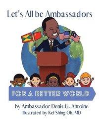 bokomslag Let's All be Ambassadors for a Better World