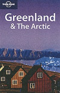 bokomslag Greenland & the Arctic (Lonely Planet)