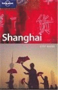 Shanghai : city guide LP