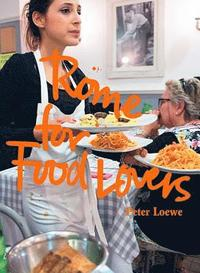 bokomslag Rome for Food Lovers