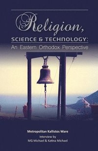 bokomslag Religion, Science & Technology: An Eastern Orthodox Perspective