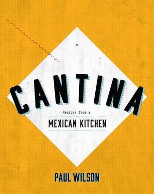 bokomslag Cantina - recipes from a mexican kitchen