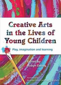 bokomslag Creative Arts in the Lives of Young Children