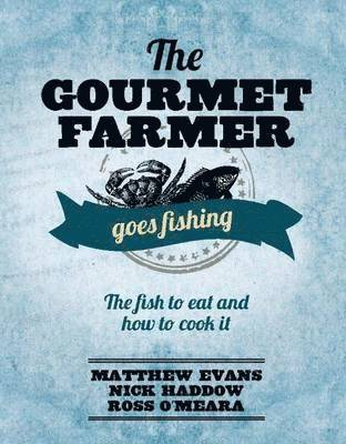 bokomslag The Gourmet Farmer Goes Fishing