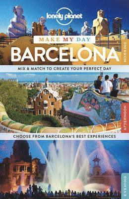 bokomslag Lonely Planet Make My Day Barcelona