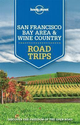 bokomslag San Francisco Bay Area and Wine Country Road Trips