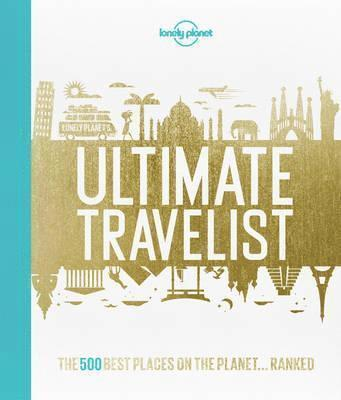 bokomslag Ultimate Travelist: The 500 Best Places on the Planet...Ranked