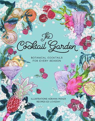 bokomslag The Cocktail Garden: Botanical cocktails for every season