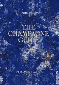 bokomslag The Champagne Guide 2018-2019: The Definitive Guide to Champagne