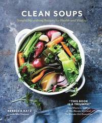 bokomslag Clean soups - simple nourishing recipes for health and vitality