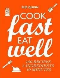 bokomslag Cook Fast, Eat Well