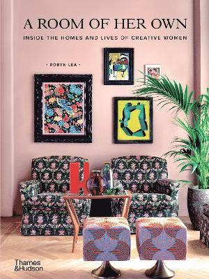 bokomslag A Room of Her Own: Inside the Homes and Lives of Creative Women