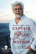 bokomslag Captain Paul Watson: Interview with a Pirate