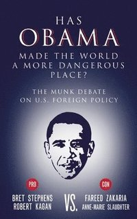 bokomslag Has Obama Made the World a More Dangerous Place?