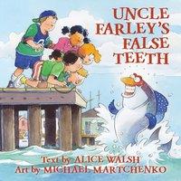 bokomslag Uncle Farley's False Teeth