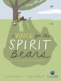 bokomslag A Voice for the Spirit Bears: How One Boy Inspired Millions to Save a Rare Animal