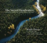 bokomslag The Sacred Headwaters