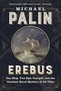 bokomslag Erebus: One Ship, Two Epic Voyages, and the Greatest Naval Mystery of All Time
