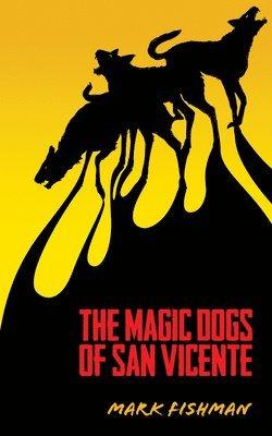 bokomslag Magic dogs of san vicente