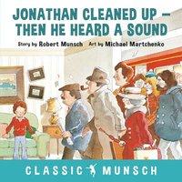 bokomslag Jonathan Cleaned Up ... Then He Heard a Sound