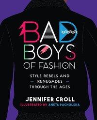 bokomslag Bad Boys of Fashion