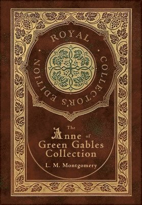 bokomslag The Anne of Green Gables Collection (Royal Collector's Edition) (Case Laminate Hardcover with Jacket) Anne of Green Gables, Anne of Avonlea, Anne of the Island, Anne's House of Dreams, Rainbow