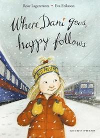 bokomslag Where Dani Goes, Happy Follows