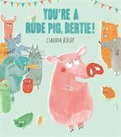 bokomslag You're A Rude Pig, Bertie!