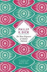 bokomslag The Three Stigmata of Palmer Eldritch