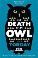 bokomslag The Death of an Owl: From the author of Salmon Fishing in the Yemen, a witty tale of scandal and subterfuge