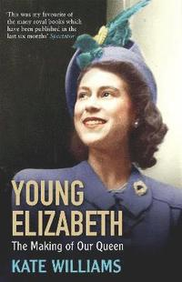 bokomslag Young elizabeth - the making of our queen