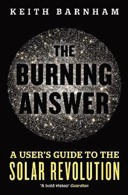bokomslag The Burning Answer: A User's Guide to the Solar Revolution